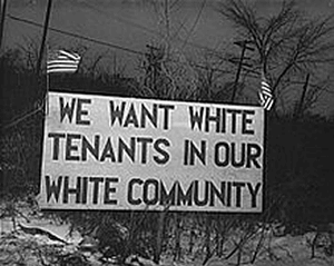 """We want white tenants in our white community"" (sign)"